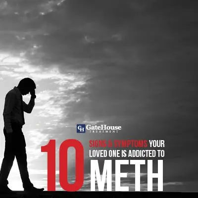 10 Signs and Symptoms Your Loved One Is Addicted to Meth