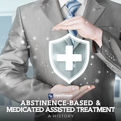 A History of Abstinence Based and Medication Assisted Treatment (MAT) 1
