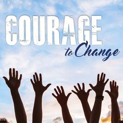 Courage to Change 1