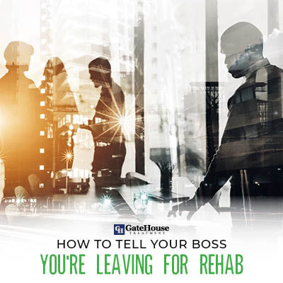 Tell your boss you're leaving for rehab