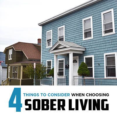 4 Things to Consider When Choosing Sober Living