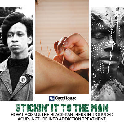 Stickin' it to the man: How Racism & the Black Panthers Introduced Acupuncture Into Addiction Treatment 1