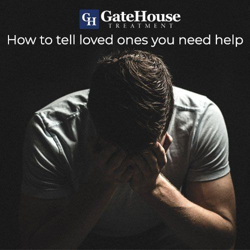 How to Tell Loved Ones You Need Help 1